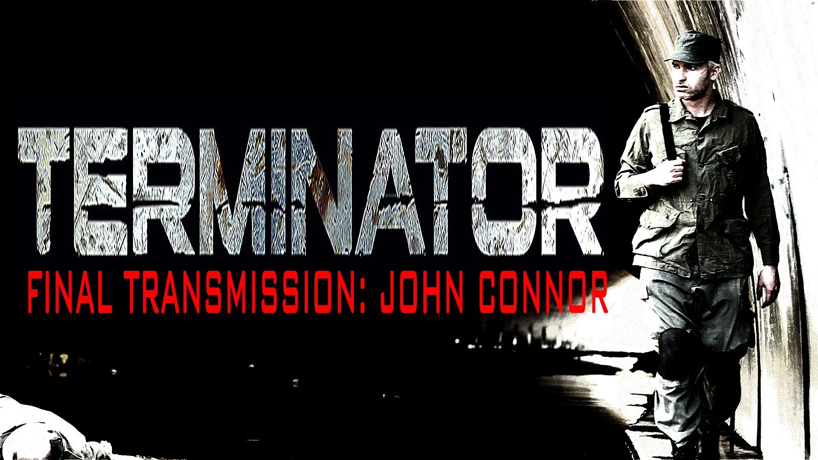 Final Transmission John Connor